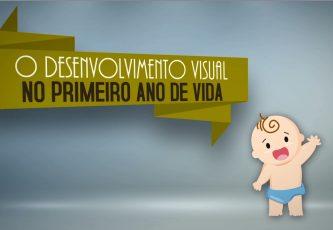 pilula-3-o-desenvolvimento-visual-no-primeiro-ano-de-vida