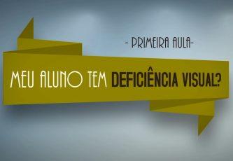 video-1-meu-aluno-tem-deficiencia-visual